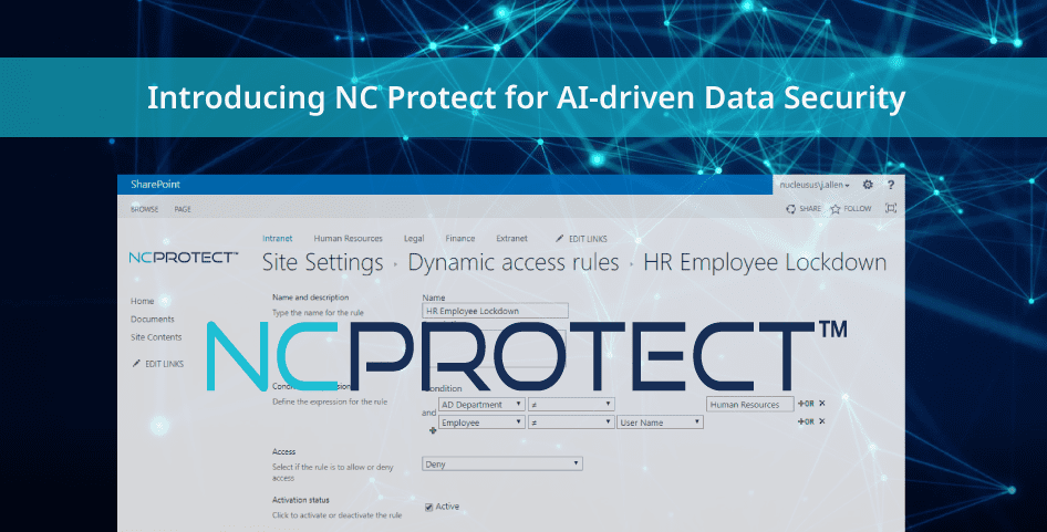 The NC Protect AI-driven data security solution is now available for SharePoint Modern Experience, Office 365 Groups and Microsoft Teams