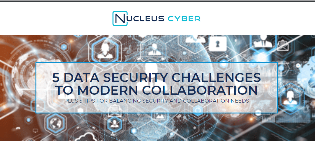 5 Data Security Challenges to Modern Collaboration