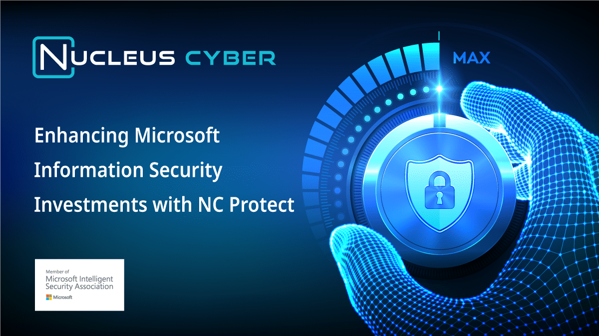 Enhancing Microsoft Information Security with NC Protect