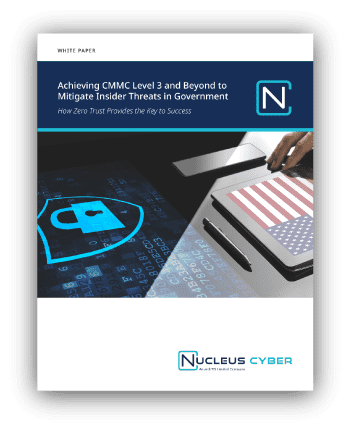 Achieving CMMC Level 3 and Beyond to Mitigate Insider Threats in Government and Defense