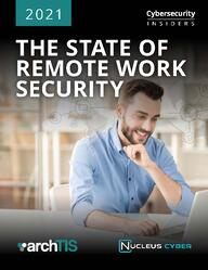 2021 State of Remote Work Security Report
