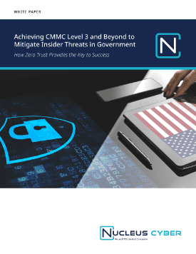 White Paper: Achieving CMMC Level 3-5 to Mitigate Insider Threats in Government and Defense