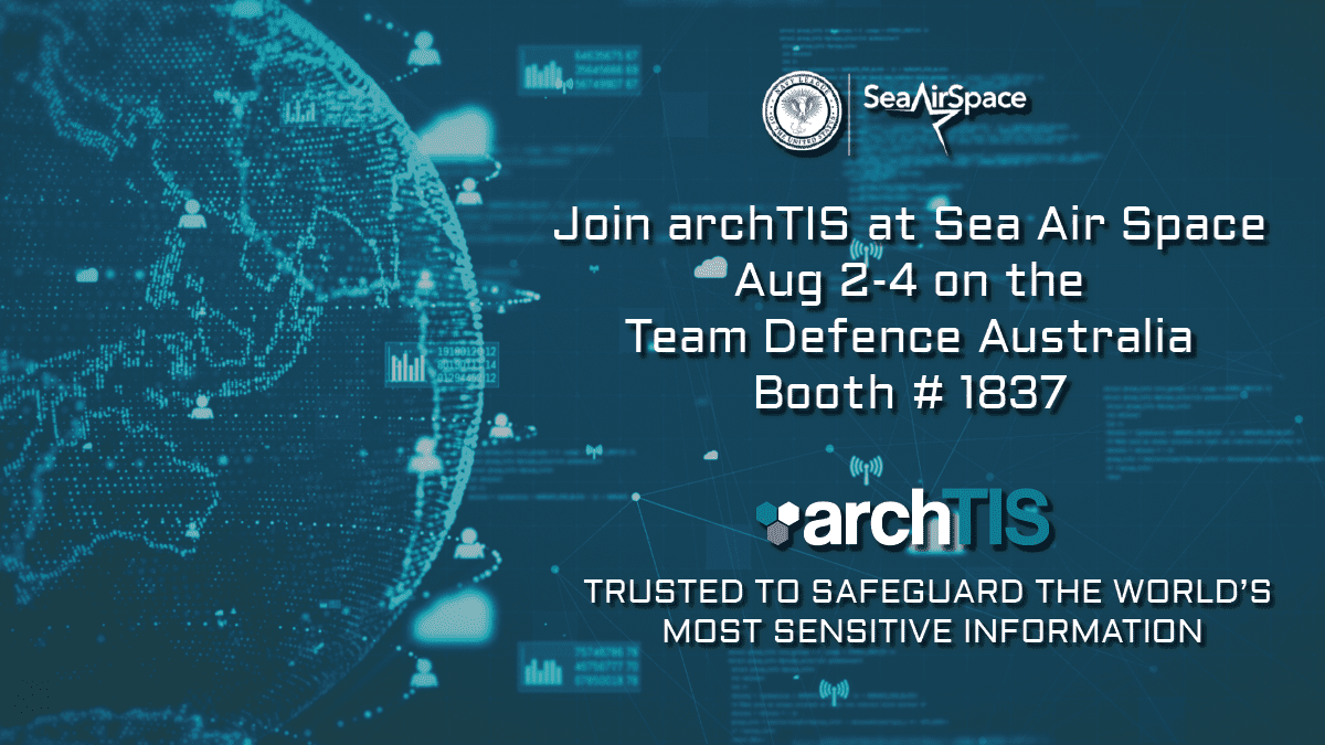 Join archTIS at Sea Air Space August 1-4